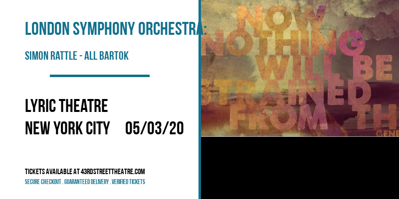 London Symphony Orchestra: Simon Rattle - All Bartok at Lyric Theatre